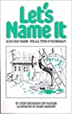 img - for Let's Name It: 10,000 Boat Names for All Types of Watercraft book / textbook / text book