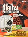 Creative Digital Photography: A Practical Guide to Image Enhancement Techniques
