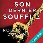 Son dernier souffle (Les enquêtes de Tracy Crosswhite 2)   Robert Dugoni
