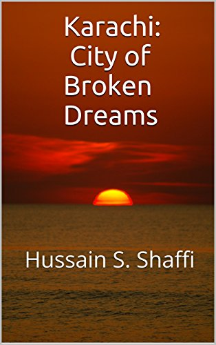 Karachi: City of Broken Dreams