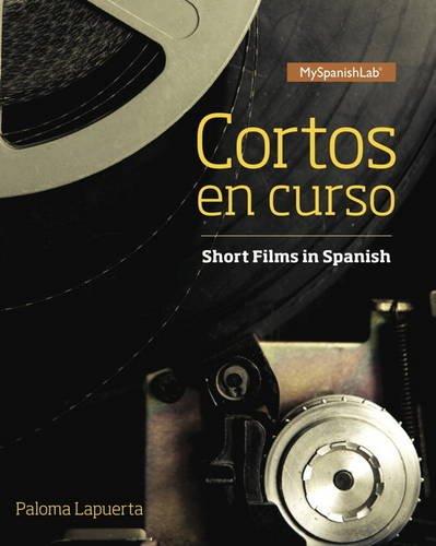 Cortos en curso, Short Films in Spanish, 1/e  -- Access Card -- for MySpanishLab (Multi Semester)