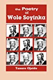 The Poetry of Wole Soyinka, Wole Soyinka, 9780230068
