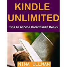 KINDLE UNLIMITED: Tips To Access Great Kindle Books