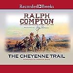 The Cheyenne Trail: A Ralph Compton Novel | Jory Sherman,Ralph Compton