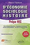 Réussir l'Epreuve d'Économie Sociologie Histoire 50 Sujets de Concours Corriges Prépa HEC Nouveau Programme