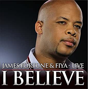 I believe (feat. Shawn mclemore & zacardi cortez) — james fortune.