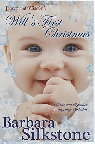 Darcy and Elizabeth Will's First Christmas: A Pride and Prejudice Regency Variation