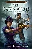 The Kaiser Affair: A Steampunk Thriller (The Drifting Isle Chronicles Book 1)
