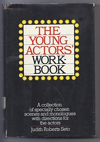 The Young Actors Workbook Seto Judith Roberts 9780385131025 Amazon Com Books