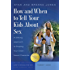 How and When to Tell Your Kids About Sex: A Lifelong Approach to Shaping Your Child's Sexual Character (God's Design for Sex Book 5)