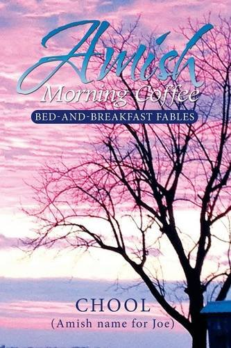 Amish Morning Coffee: Bed-and-Breakfast Fables PDF