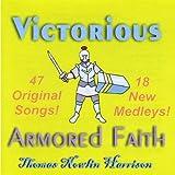 Victorious Armored Faith by Harrison, Thomas Nowlin (2008-05-27)