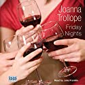 Friday Nights Audiobook by Joanna Trollope Narrated by Julia Franklin