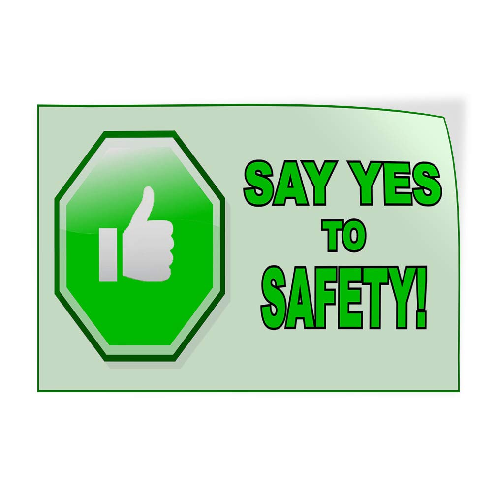 Decal Sticker Multiple Sizes Say Yes to Safety White Green Lifestyle Safety Sign Outdoor Store Sign White Set of 2 52inx34in