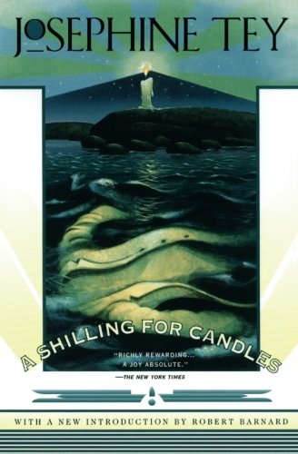A Shilling for Candles (Josephine Tey To Love And Be Wise)