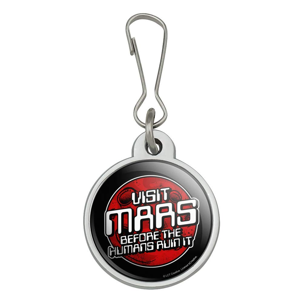 Visit Mars Before the Humans Ruin It Red Planet Funny Humor Jacket Handbag Purse Luggage Backpack Zipper Pull Charm
