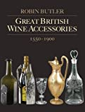 Great British Wine Accessories 1550-1900