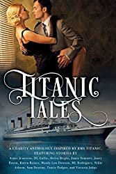 Titanic Tales: A Charity Anthology