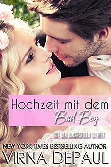 Hochzeit mit dem Bad Boy: Eine Novelle aus der Serie 'Mit den Junggesellen im Bett' (German Edition) by [DePaul, Virna]