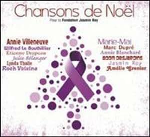 Chansons De Noel-Pour La Fondation Jasmin Roy - Chansons