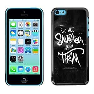 TECHCASE**Cubierta de la caja de protección la piel dura para el ** Apple iPhone 5C ** We Are Smarter Than Them