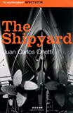 Front cover for the book The Shipyard by Juan Carlos Onetti