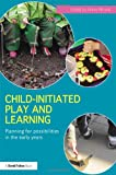 Planning for Possibilities in the Early Years : Child-Initiated Play and Learning, , 0415634644