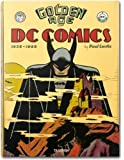 The Golden Age of DC Comics by Levitz, Paul (2/1/2013)
