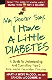 My Doctor Says I Have a Little Diabetes, Martha H. McCool and Sandra Woodruff, 0895298600