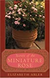Amazon / Taylor Trade Publishing: The Secrets of the Miniature Rose (Elizabeth Abler)