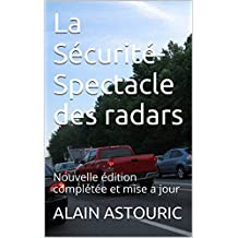 La Sécurité-Spectacle des radars: Nouvelle édition complétée et mise à jour (French Edition)