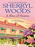 Front cover for the book A Slice of Heaven by Sherryl Woods