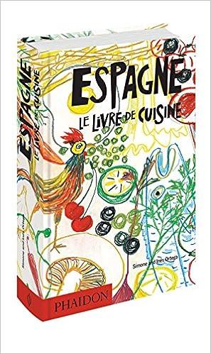 Espagne Le Livre De Cuisine 1080 Recettes Simone Ortega