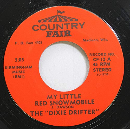 - Dixie Drifter 45 RPM My Little Red Snowmobile / Key To My Heart
