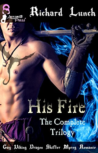 His Fire (The Complete Trilogy): Gay Viking Dragon Shifter Mpreg Romance
