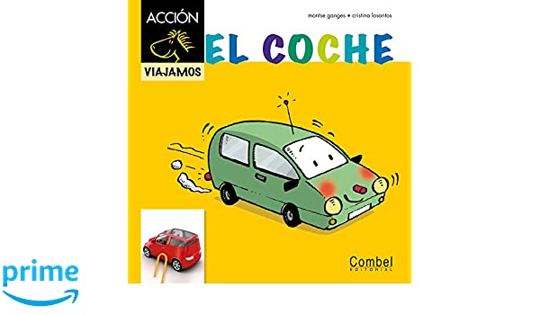 El coche (Caballo alado ACCIÓN) (Spanish Edition): Montse Ganges, Cristina Losantos: 9788498257496: Amazon.com: Books