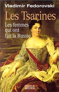 Les Tsarines : les femmes qui ont fait la Russie, Fedorovski, Vladimir