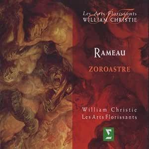 Rameau - Zoroastre / Padmore · Berg · Mechaly · Panzarella · Lecroart · Bazola · Bonnet · Revidat · Les Arts Florissants · Christie