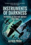 img - for Instruments of Darkness: The History of Electronic Warfare, 1939-1945 book / textbook / text book