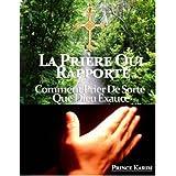 La prière qui rapporte (French Edition)