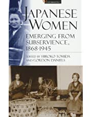 Japanese Women: Emerging from Subservience, 1868-1945