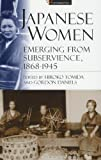 Japanese Women : Emerging from Subservience, 1868-1945, Edited by Hiroko Tomida University of Edinburgh & Gordon Daniels University of Sheffield, 1901903184