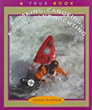 Kayaking, Canoeing, Rowing and Yachting, Christin Ditchfield, 0516216104
