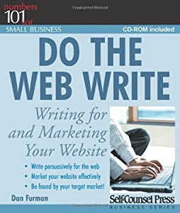 Do the Web Write: Writing For and Marketing Your Website. (101 for Small Business) by Self-Counsel Press, Inc.