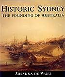 Historic Sydney, Susanna De Vries, 0958540829
