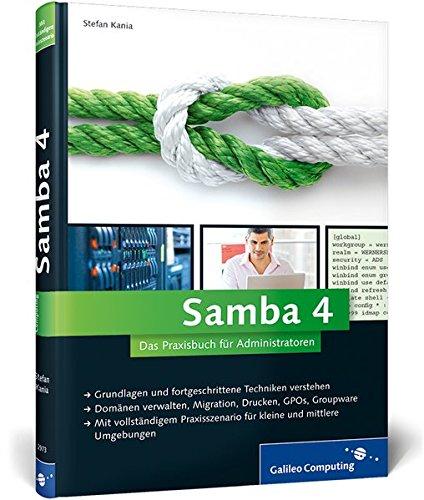 Samba 4: Das Praxisbuch für Administratoren (Galileo Computing) Gebundenes Buch – 26. Mai 2014 Stefan Kania 3836229730 Computers / General Samba-Server