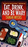 Eat, Drink, and Be Wary, Tamar Myers, 0451192311