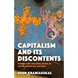 Capitalism and Its Discontents: Power and Accumulation in Latin-American Culture