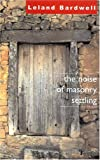 The Noise of Masonry Settling, Leland Bardwell, 1904556442