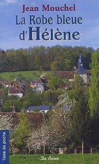 La robe bleue d'Hélène : une Normande dans la tourmente, Mouchel, Jean